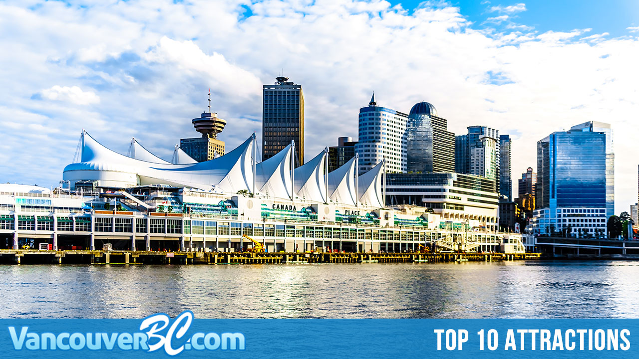 Top 10 Attractions in Vancouver, BC, Canada