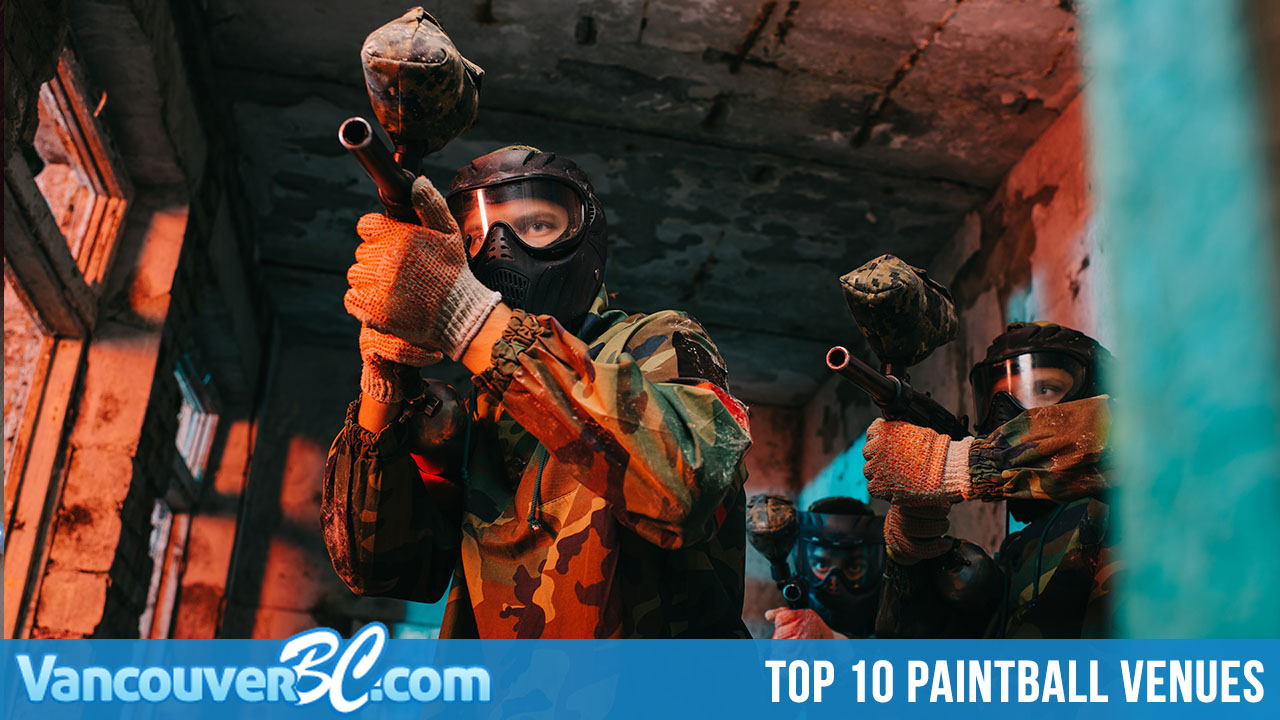 Top 10 Paintball Venues in and Around Vancouver
