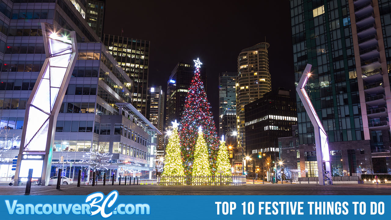 Top 10 Festive Things to Do in Vancouver Over the Holidays