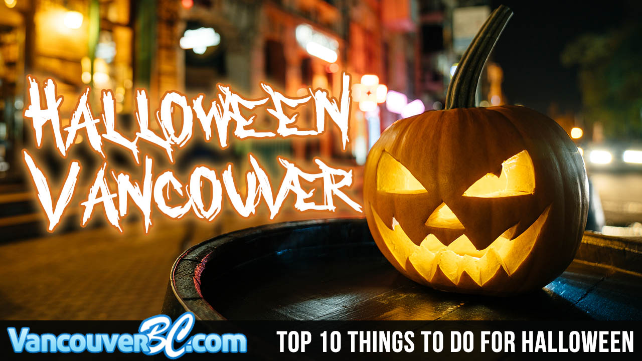 Top 10 Things to Do in Vancouver for Halloween