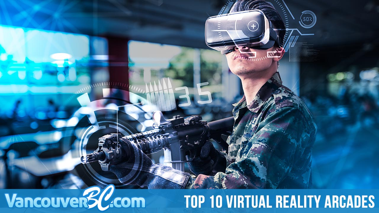 Top 10 Virtual Reality Arcades in and Around Vancouver