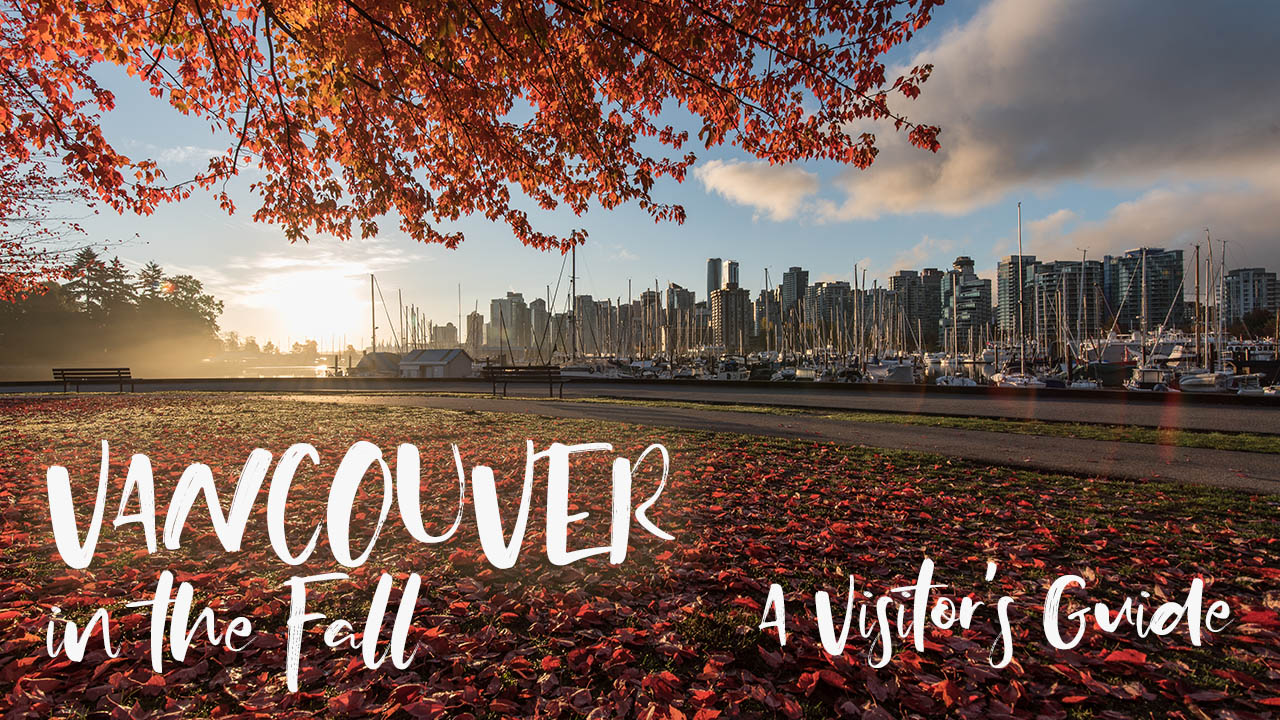 Vancouver in the Fall: A Visitor's Guide