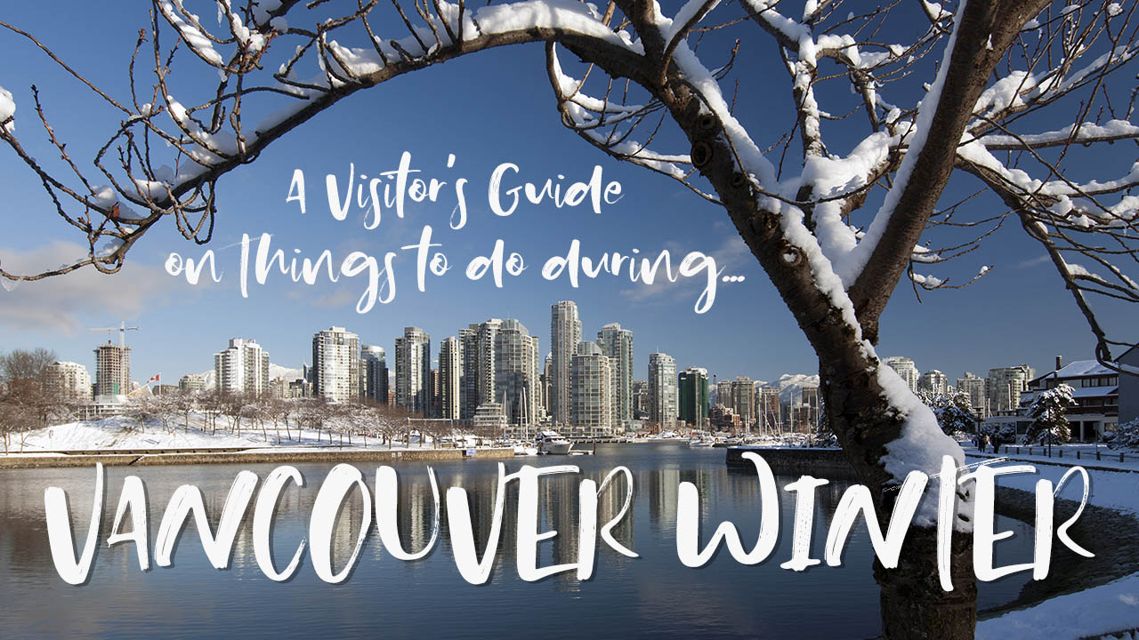 Visitor's Guide: Vancouver in the Winter