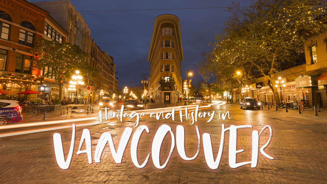 Heritage and History in Vancouver: A Visitor's Guide
