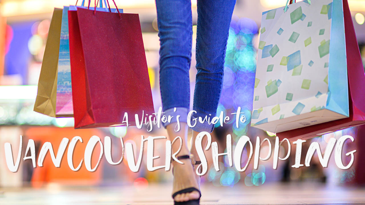 Vancouver Shopping: A Visitor's Guide
