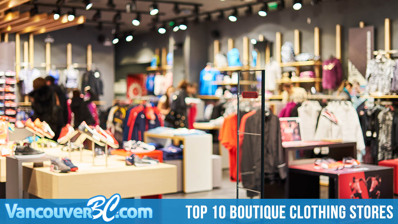 Top 10 Boutique Clothing Stores in Vancouver