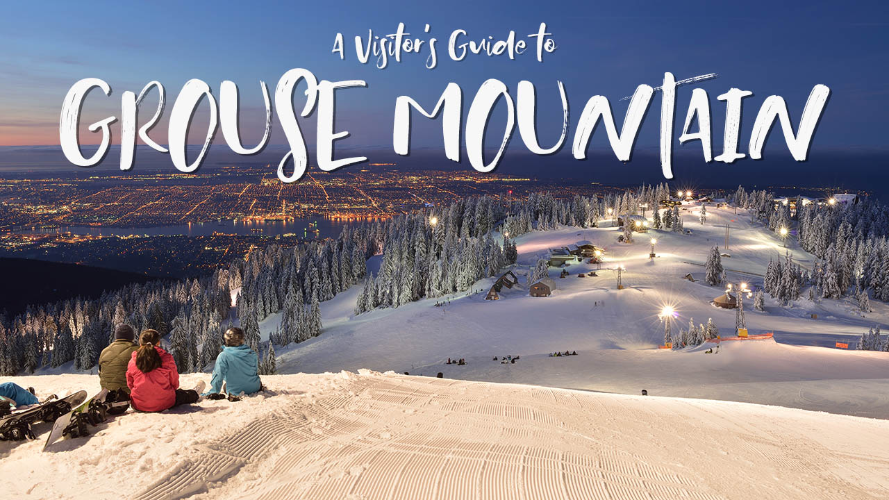 A Visitor's Guide to Grouse Mountain