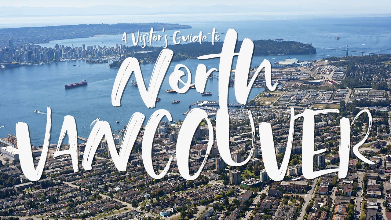 A Visitor's Guide to North Vancouver