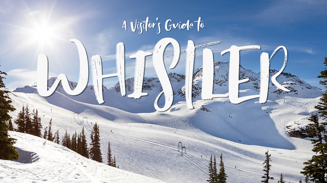 A Visitor's Guide to Whistler