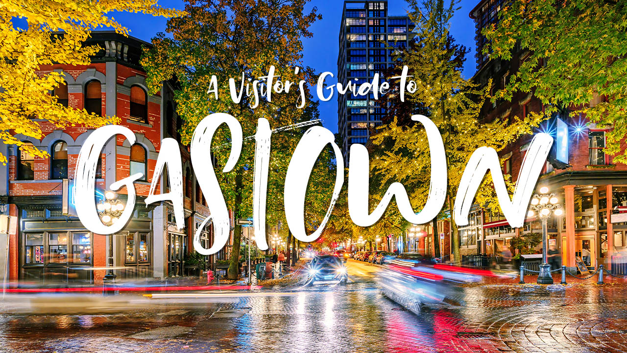 A Visitor's Guide to Gastown
