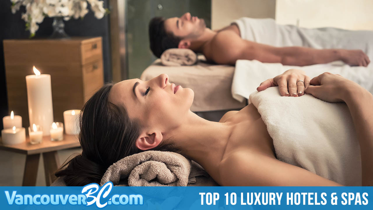 Top 10 Luxury Hotel & Spas in Vancouver